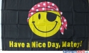 Have A Nice Day Matey Fahne gedruckt | 90 x 150 cm